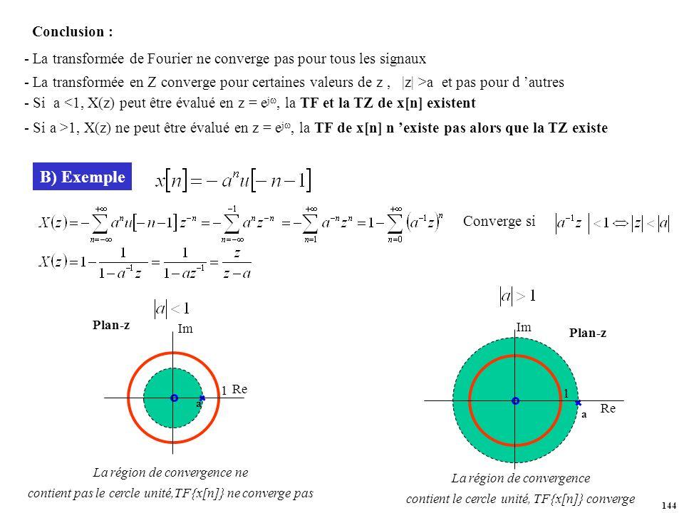 La région de convergence contient le cercle unité, TF{x[n]} converge